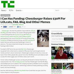 I Can Has Funding: Cheezburger Raises $30M For LOLcats, FAIL Blog And Other Memes