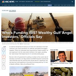 Who's Funding ISIS? Wealthy Gulf 'Angel Investors,' Officials Say