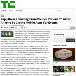 Yapp Raises Funding From Kleiner Perkins To Allow Anyone To Create Mobile Apps For Events