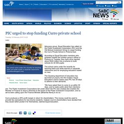 PIC urged to stop funding Curro private school:Tuesday 10 February 2015
