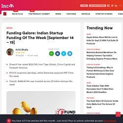Funding Galore: Indian Startup Funding Of The Week [September 14 - 19]