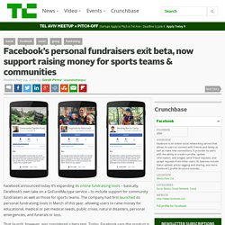 Facebook's personal fundraisers exit beta, now support raising money for sports teams & communities