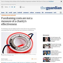 Fundraising costs are not a measure of a charity's effectiveness