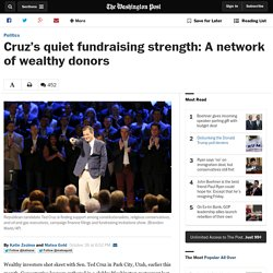 Cruz's quiet fundraising strength: A network of wealthy donors
