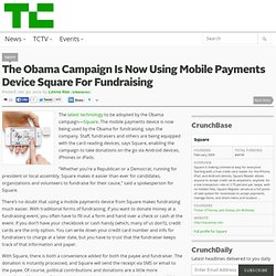 The Obama Campaign Is Now Using Mobile Payments Device Square For Fundraising