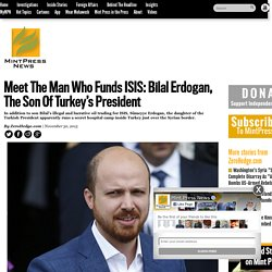 Meet The Man Who Funds ISIS: Bilal Erdogan, The Son Of Turkey's President