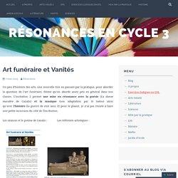 Art funéraire et Vanités – Résonances en cycle 3