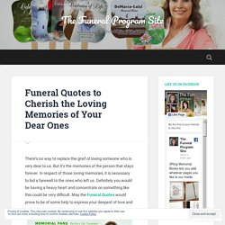 Funeral Quotes to Cherish the Loving Memories of Your Dear Ones