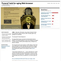 'Funeral' being held today for aging Web browser