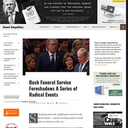 Bush Funeral Service Foreshadows A Series of Radical Events