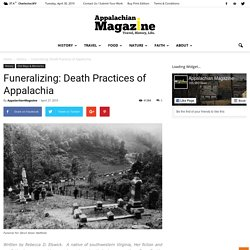 Funeralizing: Death Practices of Appalachia