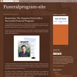 Remember The Departed Soul with a Successful Funeral Program!