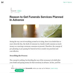 Reason to Get Funerals Services Planned In Advance