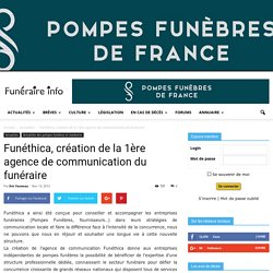 Funéthica, création de la 1ère agence de communication du funéraire