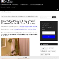 How To Fold Towels & Keep Them Hanging Straight In Your Bathroom - The Fun Times Guide to Household Tips