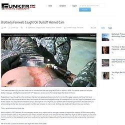 Brotherly Farewell Caught On Dustoff Helmet Cam