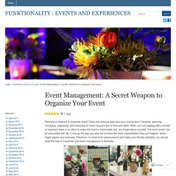 Event Management: A Secret Weapon to Organize Your Event