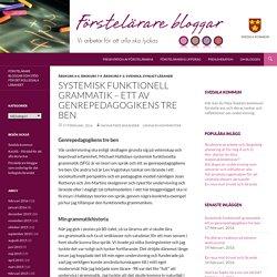 Systemisk funktionell grammatik – ett av genrepedagogikens tre ben
