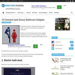 10 Funniest (and Gross) Bathroom Gadgets