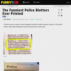 The Funniest Police Blotters Ever Printed from Oh, News!