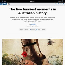 The five funniest moments in Australian history