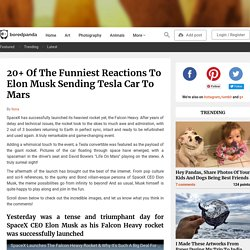 20+ Of The Funniest Reactions To Elon Musk Sending Tesla Car To Mars