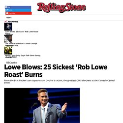 25 Funniest, Sickest 'Rob Lowe Roast' Burns - Rolling Stone