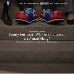 Funny business: Why use humor in B2B marketing?