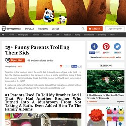 25+ Funny Parents Trolling Their Kids