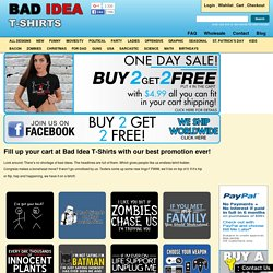 Bad Idea T Shirts | Funny T Shirts | Funny Shirts | T Shirts | Novelty T Shirts