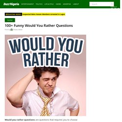 100+ Funny Would You Rather Questions