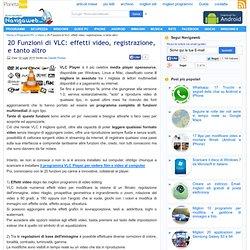 20 Funzioni di VLC: effetti video, registrazione, e tanto altro per vedere film e video sul computer