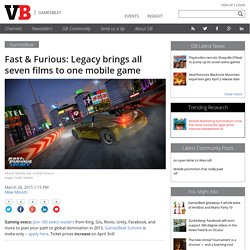 Fast & Furious: Legacy brings all seven films to one mobile game