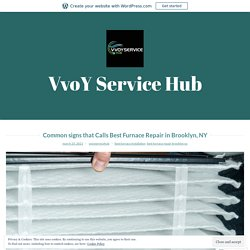 Common signs that Calls Best Furnace Repair in Brooklyn, NY – VvoY Service Hub