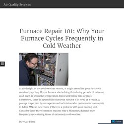 Furnace Repair 101: Why Your Furnace Cycles Frequently in Cold Weather