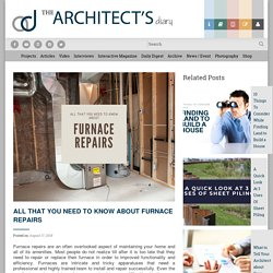 All That You Need To Know About Furnace Repairs - The Architects Diary