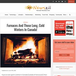 Furnaces And Those Long, Cold Winters In Canada!