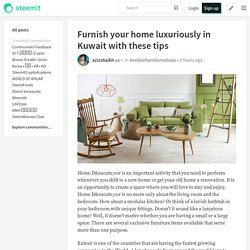 Furnish your home luxuriously in Kuwait with these tips