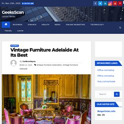 Vintage Furniture Adelaide At Its Best - GeeksScan