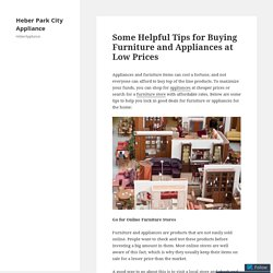 Some Helpful Tips for Buying Furniture and Appliances at Low Prices – Heber Park City Appliance