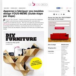 DIY Furniture, LE Guide pour apprendre à fabriquer vos meubles design