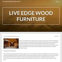 LIVE EDGE WOOD FURNITURE – Custom Wood Furnitures