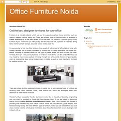 Office Furniture Noida: Get the best designer furnitures for your office