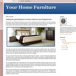 Getting the good Bedroom Furniture Store for your requirement