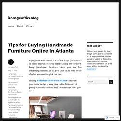 Tips for Buying Handmade Furniture Online In Atlanta – ironageofficeblog