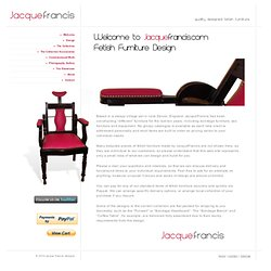 Welcome to Fetish Furniture Designs by JacqueFrancis