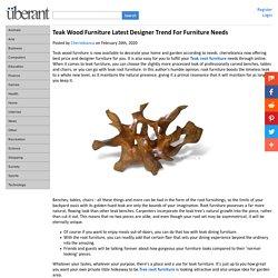 Teak Wood Furniture Latest Designer Trend For Furniture Needs