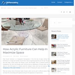 How Acrylic Furniture Can Help In Maximize Space