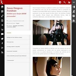 Saxon Dungeon Furniture : Mobilier pour donjon BDSM personnalisé