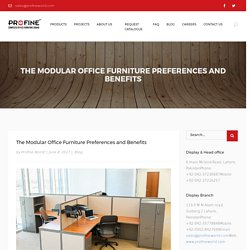 The Modular Office Furniture Preferences and Benefits – Best Office Furniture in Lahore & Islamabad